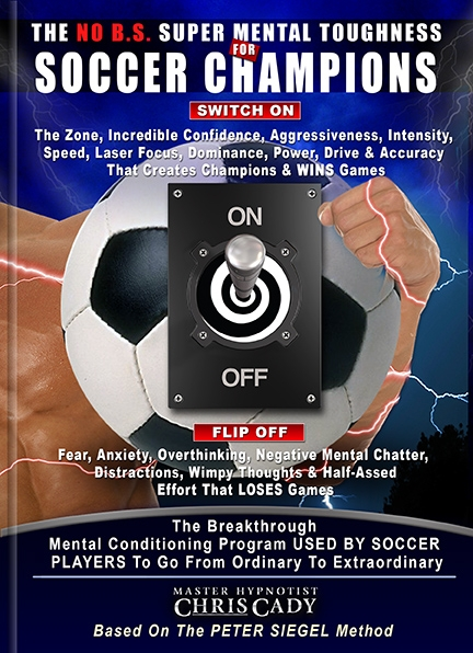 soccer sports hypnosis super mental toughness for soccer champions